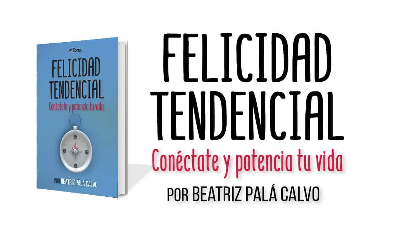FELICIDAD-TENDENCIAL-Beatriz-Palá-Calvo